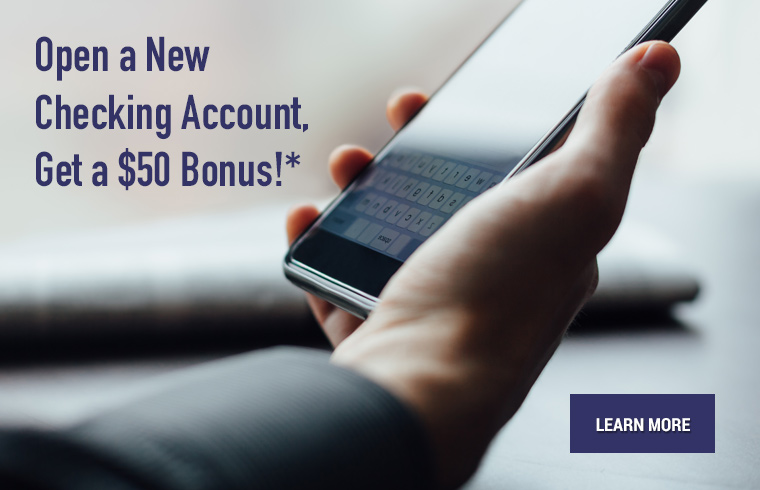 open a new checking account, get a 50 dollar bonus. Restrictions apply