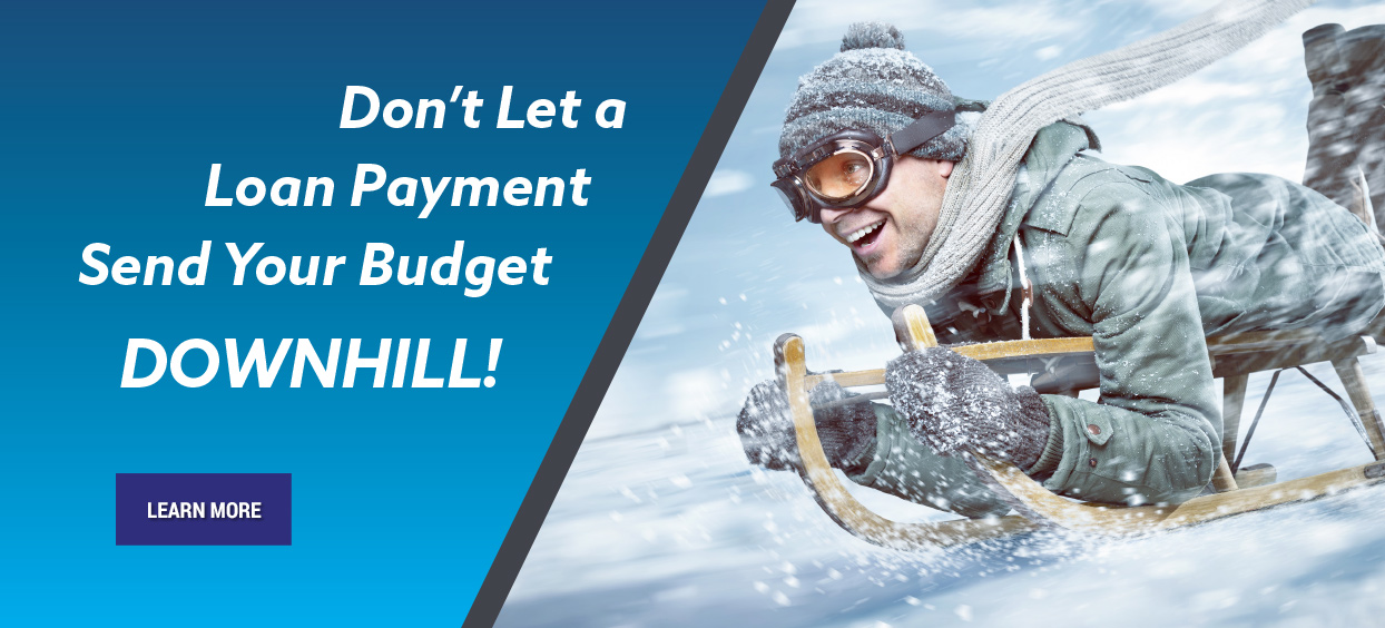 Don't let a loan payment send your budget downhill!