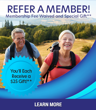 Refer a Member | Membership Fee Waived and Special Gift* *You'll Each Receive a $25 Gift!