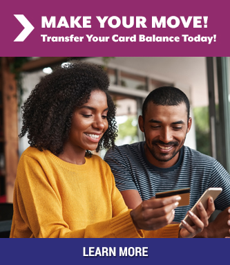 Make Your Move! Transfer Your Card Balance Today!