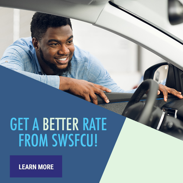 Get a Better Rate From SWSFCU