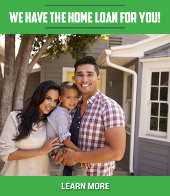 We Have the Home Loan for You